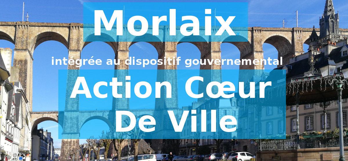 Morlaix : intégrée au dispositif «Action Cœur de Ville», 5Md€ au plan national