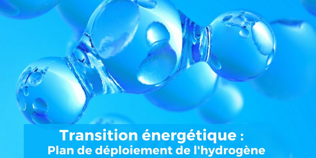 Transition énergétique : Plan de déploiement de l'hydrogène
