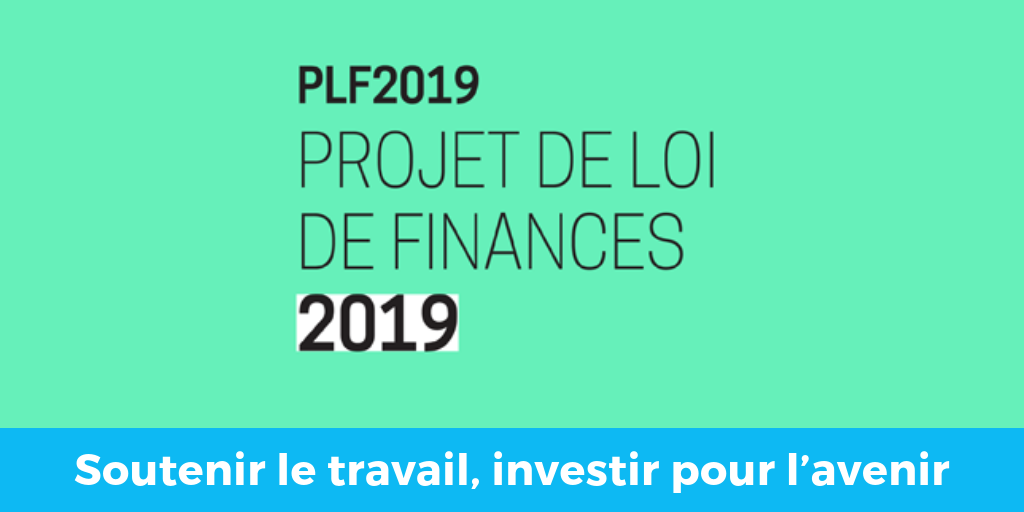 PLF2019 – Soutenir le travail, investir pour l'avenir