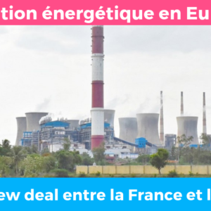 Transition énergétique en Europe : Osons un new deal entre la France et l