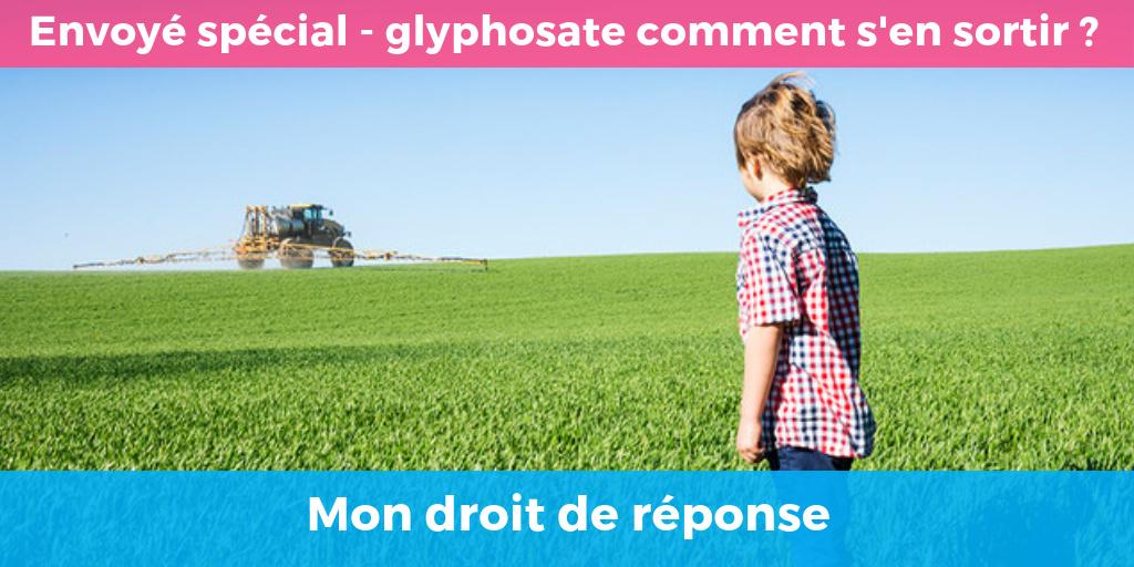 Envoyé spécial Glyphosate : Mon droit de réponse.