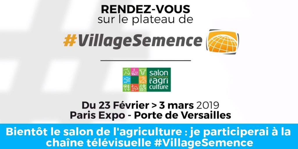 Vidéo – Bientôt le salon de l'agriculture : je participerai à la chaîne télévisuelle #VillageSemence